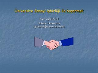 Üniversite Sanayi işbirliği ile başarmak Prof. Aytül Erçil Sabancı University
