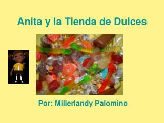 Anita y la Tienda de Dulces