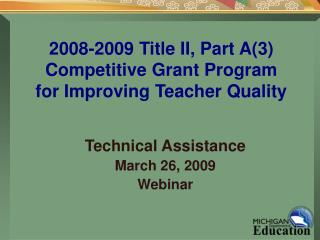 2008-2009 Title II, Part A(3) Competitive Grant Program for Improving Teacher Quality