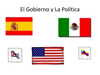 El Gobierno y La Política