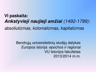 Bendrųjų universitetinių studijų dalykas Europos  istorija: epochos ir regionai