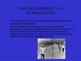 �SEGUIR DE POBRES� Y LA GLOBALIZACI�N
