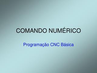 COMANDO NUMÉRICO