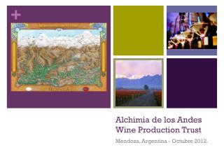 Alchimia  de los Andes  Wine Production Trust