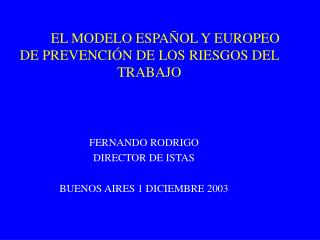 EL MODELO ESPAÑOL Y EUROPEO DE PREVENCIÓN DE LOS RIESGOS DEL TRABAJO