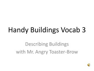 Handy Buildings  Vocab  3