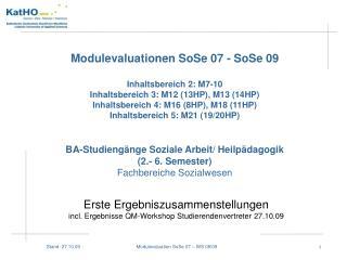 Erste Ergebniszusammenstellungen incl. Ergebnisse QM-Workshop Studierendenvertreter 27.10.09