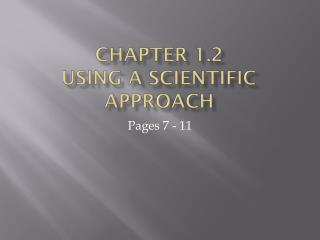Chapter 1.2 Using a scientific approach