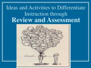 Ideas and Activities to Differentiate Instruction through   Review and Assessment