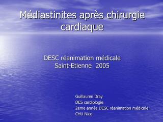 M diastinites apr s chirurgie cardiaque   DESC r animation m dicale Saint-Etienne  2005