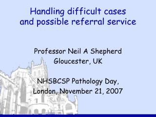 Handling difficult cases  and possible referral service