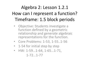 Algebra 2: Lesson  1.2.1 How can I represent a function? Timeframe: 1.5 block periods