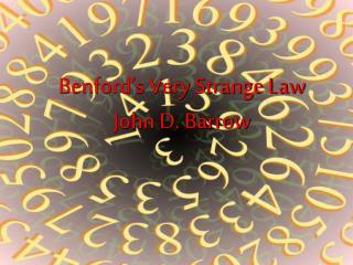Benford's Very Strange Law John D. Barrow