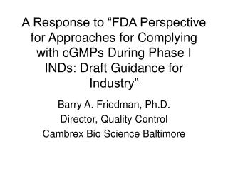 A Response to  FDA Perspective for Approaches for Complying with cGMPs During Phase I INDs: Draft Guidance for Industry