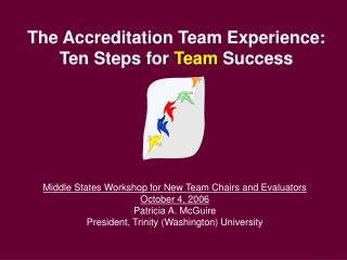 The Accreditation Team Experience:   Ten Steps for Team Success