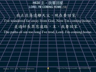 H630 主,我要回家  LORD, I'M COMING HOME  (1/6)