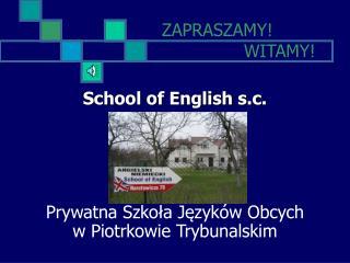 School of English s.c. Prywatna Szkoła Języków Obcych w Piotrkowie Trybunalskim