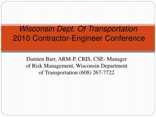 Wisconsin Dept. Of Transportation   2010 Contractor-Engineer Conference
