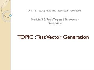 TOPIC : Test Vector Generation