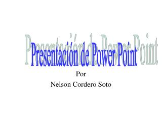 Por Nelson Cordero Soto