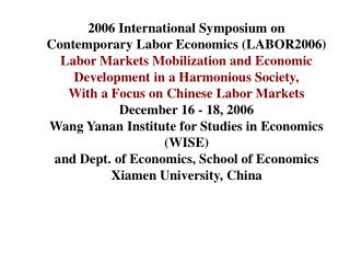 2006 International Symposium on Contemporary Labor Economics (LABOR2006)