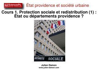 Cours 1. Protection sociale et redistribution (1) :  État ou départements providence ?