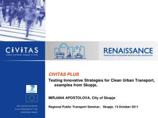 CIVITAS  PLUS Testing Innovative Strategies for Clean Urban Transport, examples from Skopje,