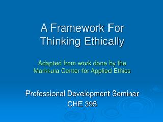 A Framework For  Thinking Ethically