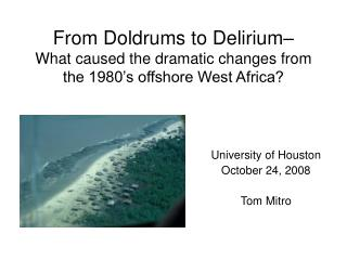 From Doldrums to Delirium   What caused the dramatic changes from the 1980 s offshore West Africa