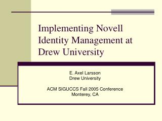 Implementing Novell Identity Management at Drew University