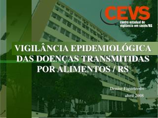 VIGIL NCIA EPIDEMIOL GICA DAS DOEN AS TRANSMITIDAS POR ALIMENTOS