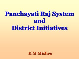 Panchayati Raj System and District Initiatives