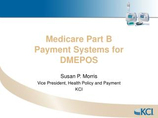 Medicare Part B  Payment Systems for DMEPOS