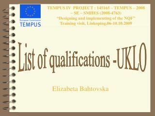 TEMPUS IV  PROJECT : 145165 – TEMPUS – 2008 – SE – SMHES (2008-4763)