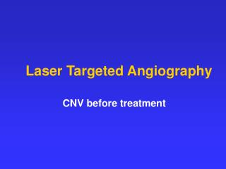 Laser Targeted Angiography