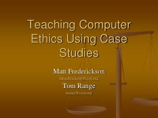 Teaching Computer Ethics Using Case Studies