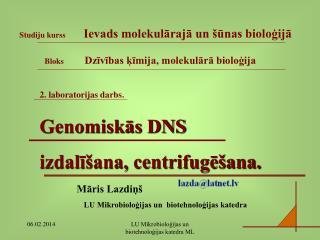 2. laboratorijas darbs. Genomisk?s DNS  izdal?�ana, centrifug?�ana.