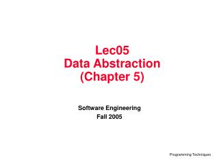 Lec05  Data Abstraction (Chapter 5)