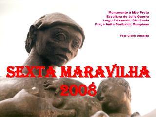 Monumento à Mãe Preta Escultura de Julio Guerra Largo Paissandu, São Paulo