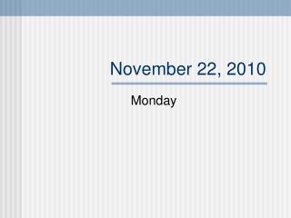November 22, 2010