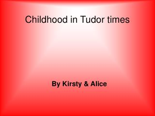 Childhood in Tudor times