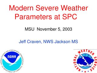 Modern Severe Weather Parameters at SPC