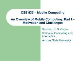 CSE 535   Mobile Computing  An Overview of Mobile Computing: Part I   Motivation and Challenges