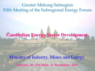 Cambodian Energy Sector Development Ministry of Industry, Mines and Energy