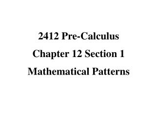 2412 Pre-Calculus Chapter 12 Section 1 Mathematical Patterns