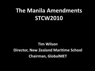 The Manila Amendments STCW2010