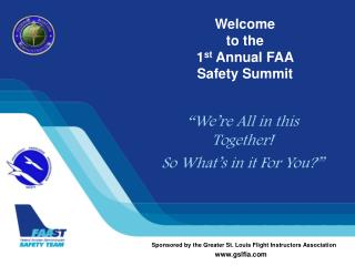 Welcome to the 1st Annual FAA Safety Summit
