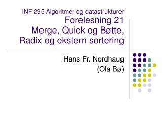 Hans Fr. Nordhaug (Ola B�)