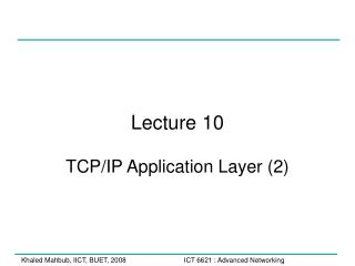 Lecture 10 TCP/IP Application Layer (2)
