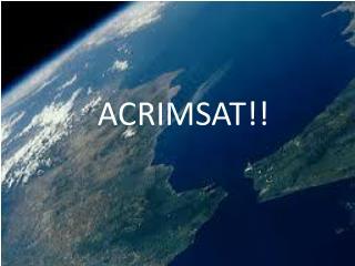 ACRIMSAT!!